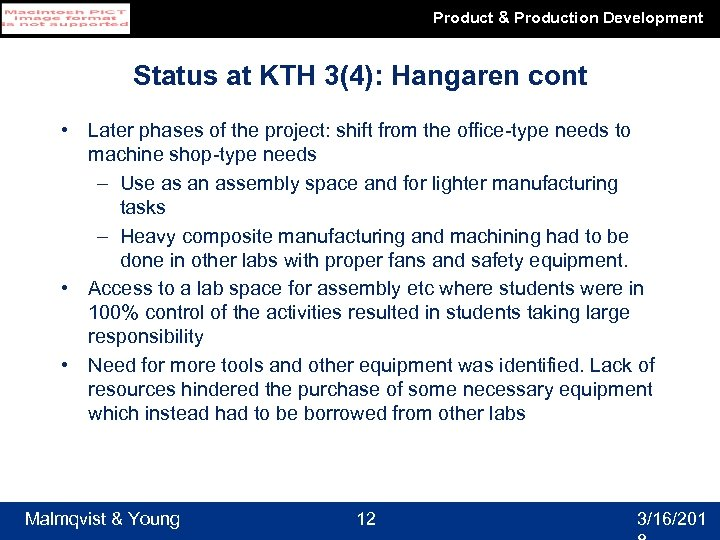 Product & Production Development Status at KTH 3(4): Hangaren cont • Later phases of