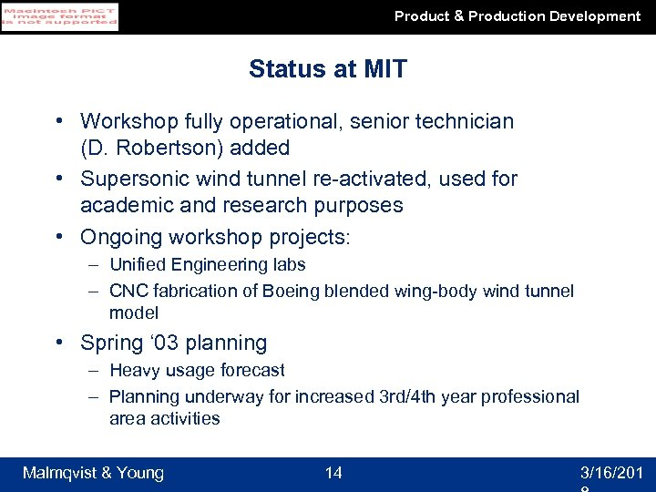 Product & Production Development Status at MIT • Workshop fully operational, senior technician (D.