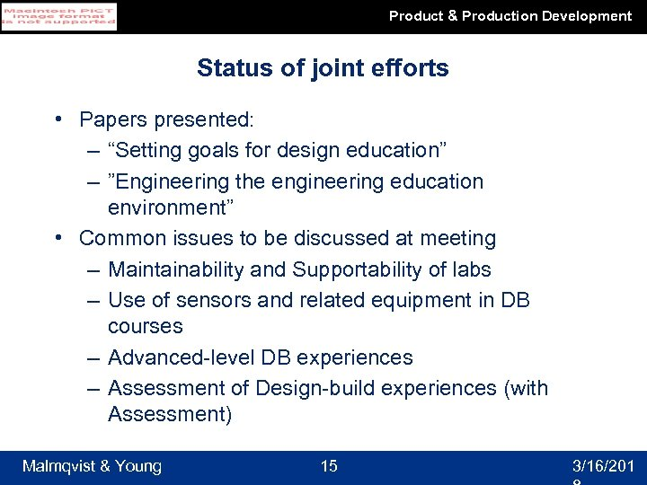 """Product & Production Development Status of joint efforts • Papers presented: – """"Setting goals"""