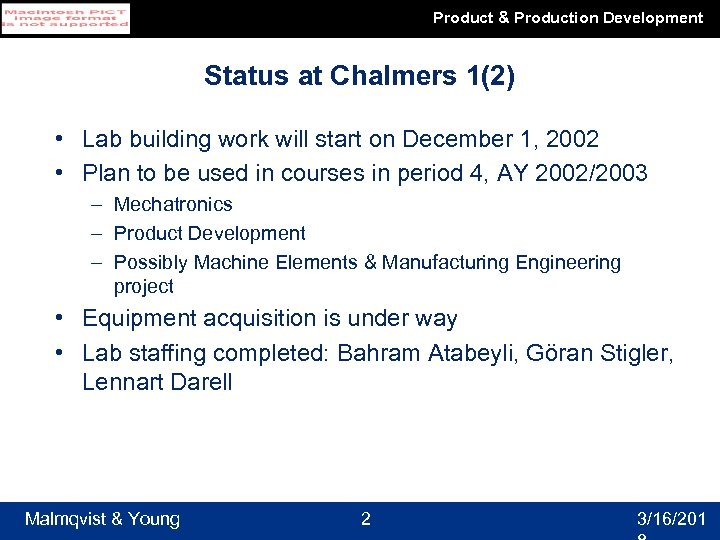 Product & Production Development Status at Chalmers 1(2) • Lab building work will start