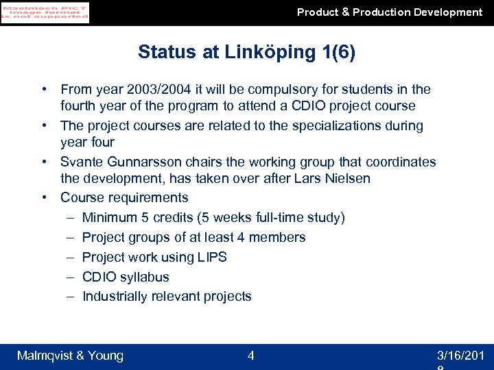 Product & Production Development Status at Linköping 1(6) • From year 2003/2004 it will