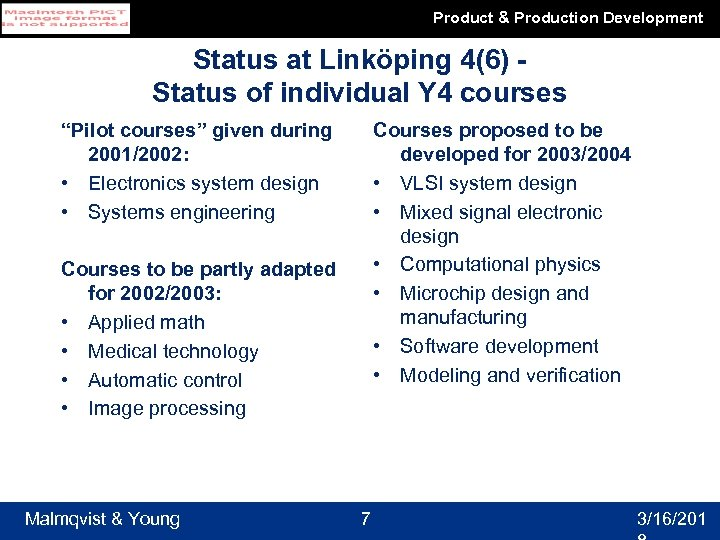Product & Production Development Status at Linköping 4(6) Status of individual Y 4 courses
