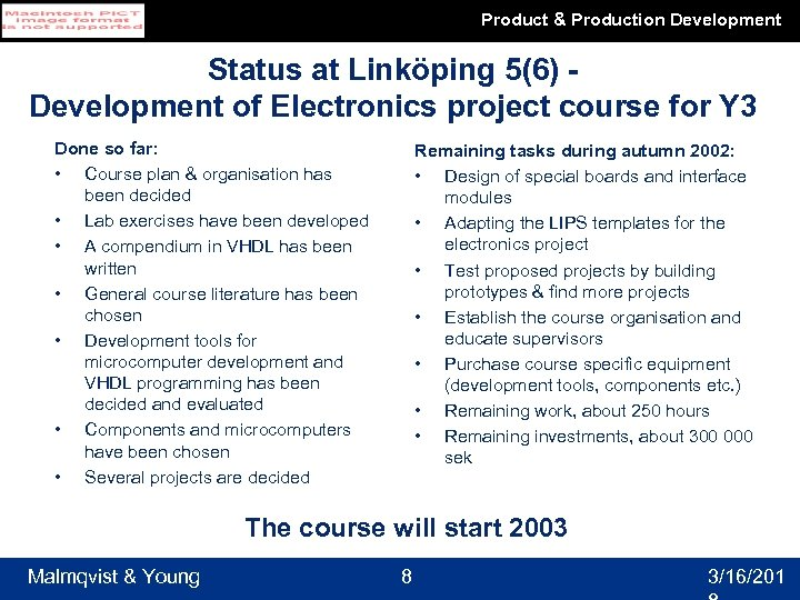 Product & Production Development Status at Linköping 5(6) Development of Electronics project course for