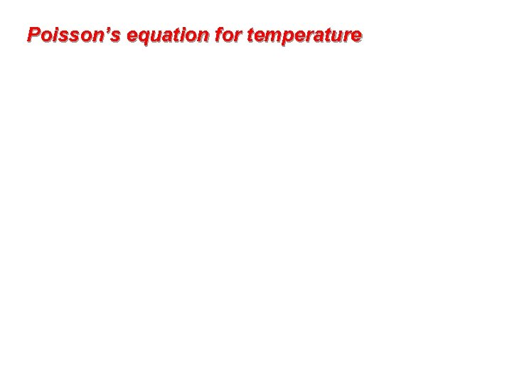 Poisson's equation for temperature