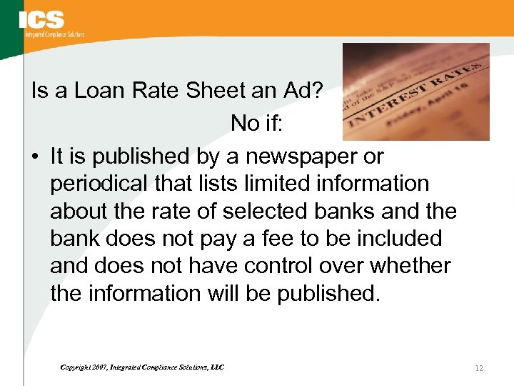 Is a Loan Rate Sheet an Ad? No if: • It is published by