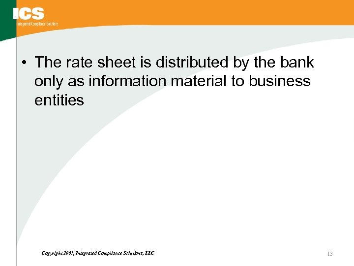 • The rate sheet is distributed by the bank only as information material