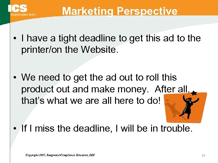 Marketing Perspective • I have a tight deadline to get this ad to the