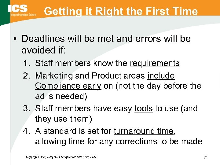 Getting it Right the First Time • Deadlines will be met and errors will