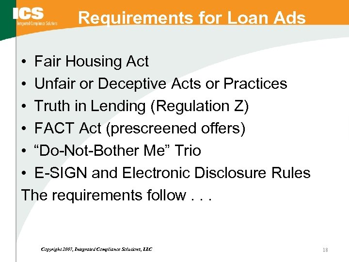 Requirements for Loan Ads • Fair Housing Act • Unfair or Deceptive Acts or