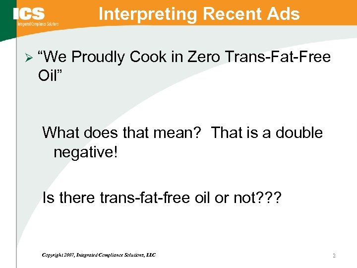 "Interpreting Recent Ads Ø ""We Proudly Cook in Zero Trans-Fat-Free Oil"" What does that"