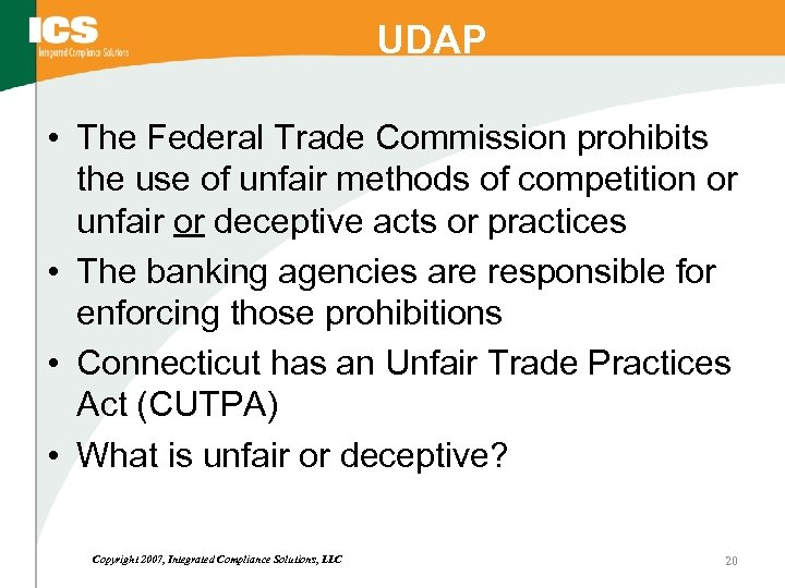 UDAP • The Federal Trade Commission prohibits the use of unfair methods of competition