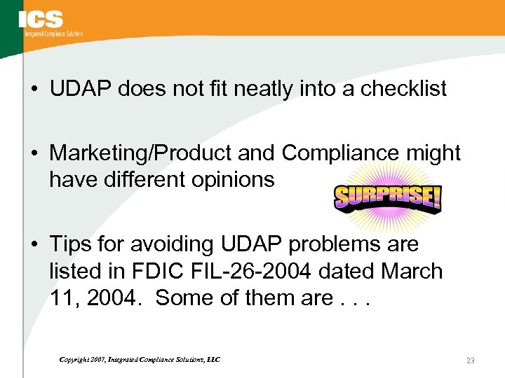 • UDAP does not fit neatly into a checklist • Marketing/Product and Compliance