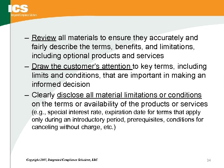 – Review all materials to ensure they accurately and fairly describe the terms, benefits,