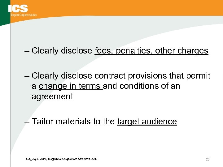– Clearly disclose fees, penalties, other charges – Clearly disclose contract provisions that permit