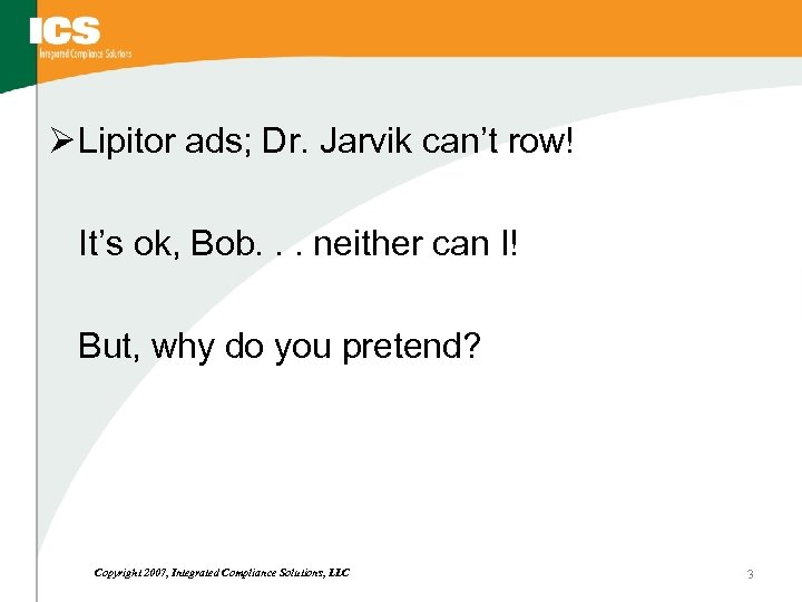 Ø Lipitor ads; Dr. Jarvik can't row! It's ok, Bob. . . neither can