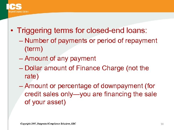 • Triggering terms for closed-end loans: – Number of payments or period of