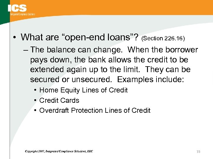 "• What are ""open-end loans""? (Section 226. 16) – The balance can change."