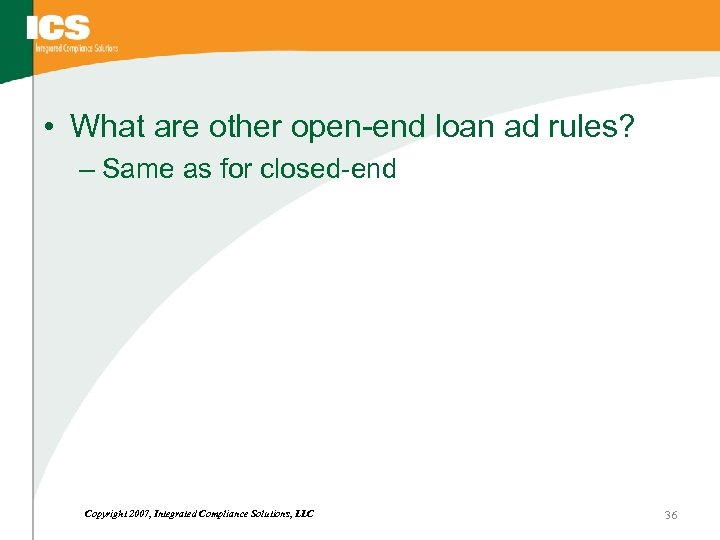 • What are other open-end loan ad rules? – Same as for closed-end