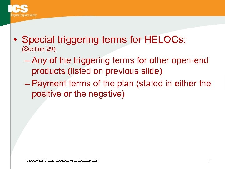 • Special triggering terms for HELOCs: (Section 29) – Any of the triggering