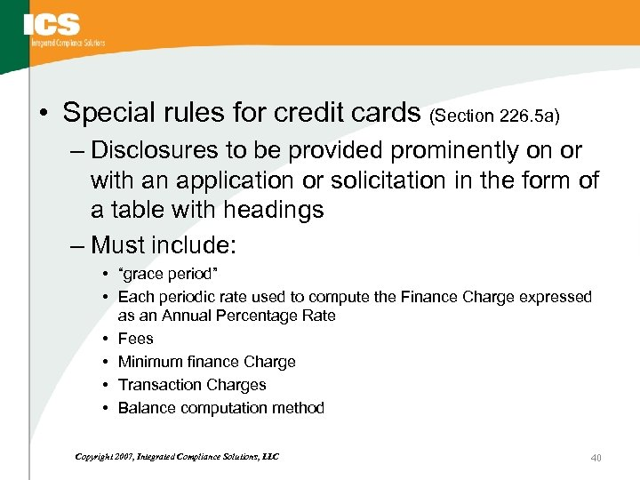 • Special rules for credit cards (Section 226. 5 a) – Disclosures to