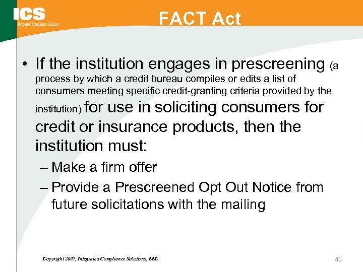 FACT Act • If the institution engages in prescreening (a process by which a