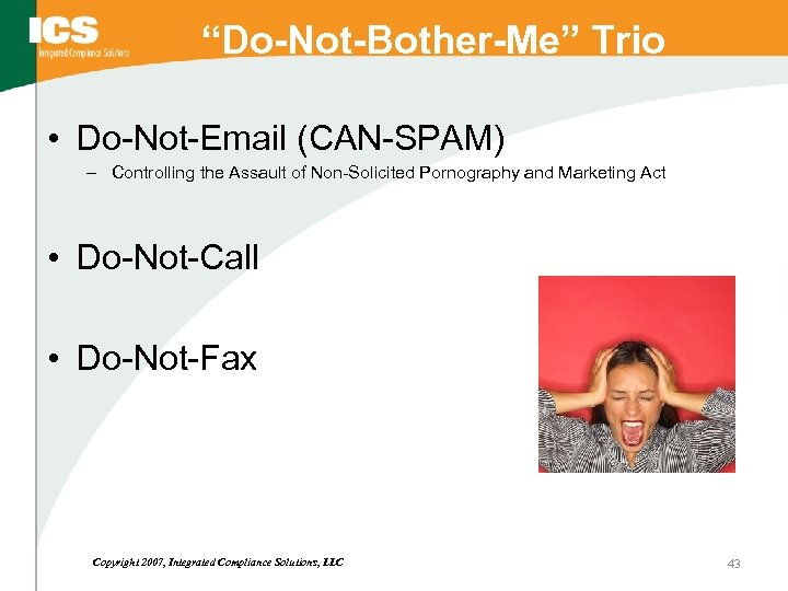 """Do-Not-Bother-Me"" Trio • Do-Not-Email (CAN-SPAM) – Controlling the Assault of Non-Solicited Pornography and Marketing"