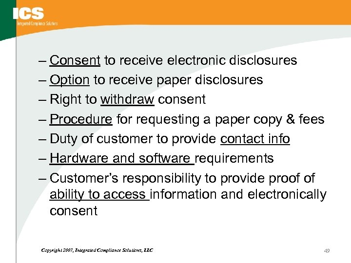 – Consent to receive electronic disclosures – Option to receive paper disclosures – Right