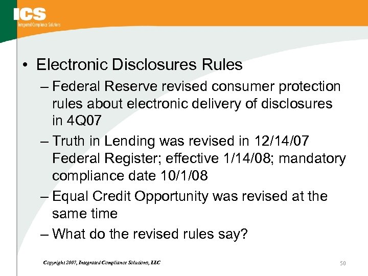 • Electronic Disclosures Rules – Federal Reserve revised consumer protection rules about electronic