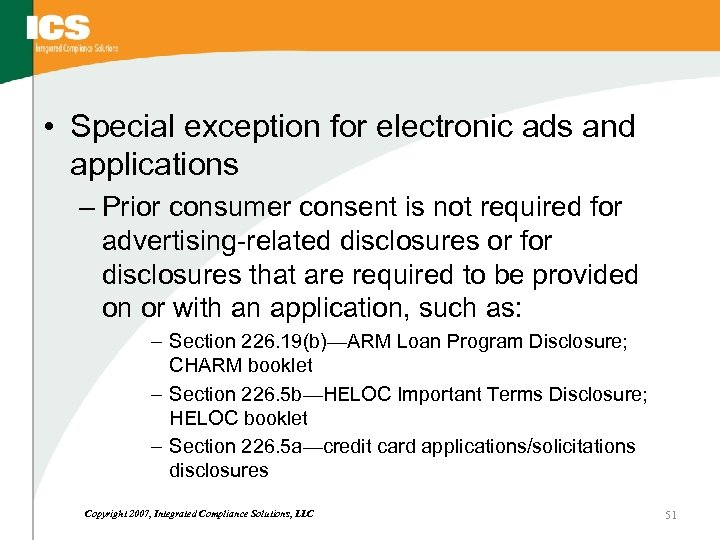 • Special exception for electronic ads and applications – Prior consumer consent is