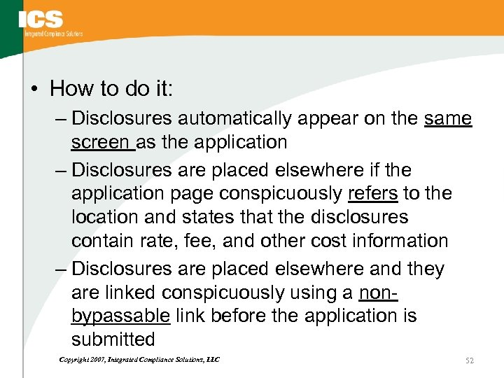 • How to do it: – Disclosures automatically appear on the same screen
