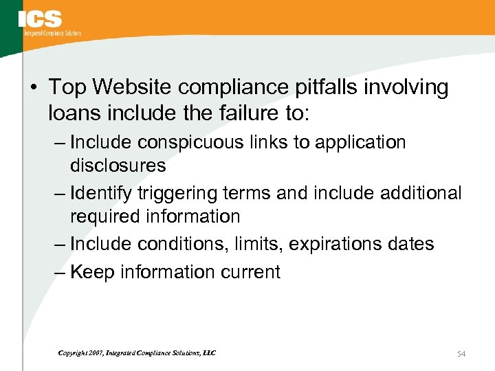• Top Website compliance pitfalls involving loans include the failure to: – Include