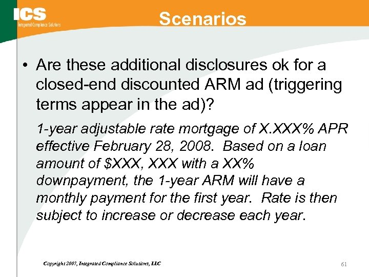 Scenarios • Are these additional disclosures ok for a closed-end discounted ARM ad (triggering