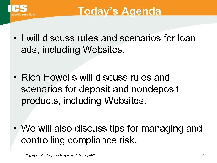 Today's Agenda • I will discuss rules and scenarios for loan ads, including Websites.