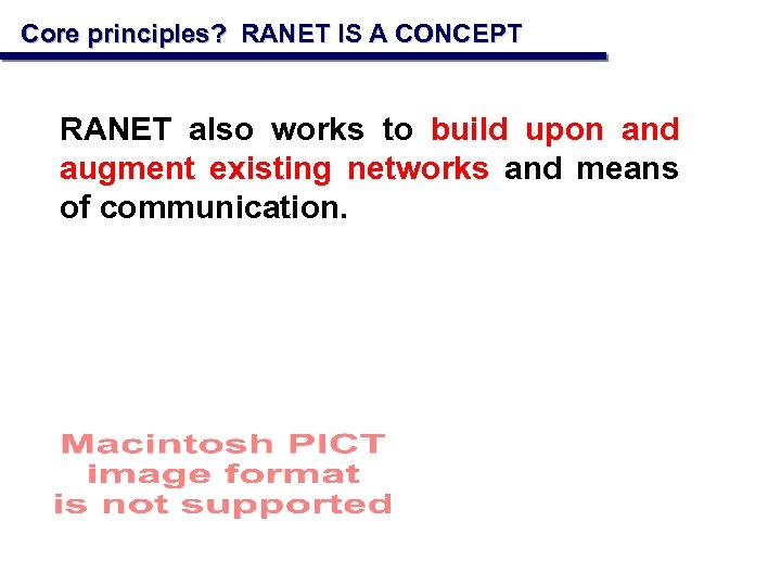 Core principles? RANET IS A CONCEPT RANET also works to build upon and augment