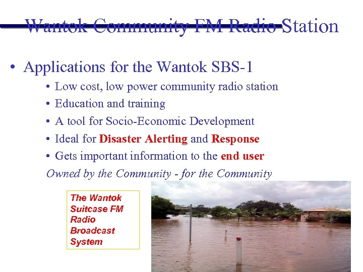 Wantok Community FM Radio Station • Applications for the Wantok SBS-1 • Low cost,