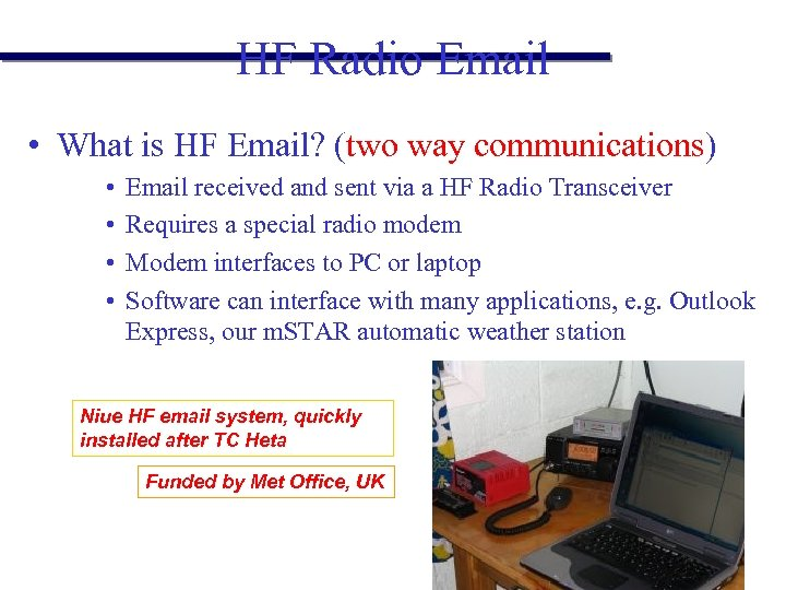 HF Radio Email • What is HF Email? (two way communications) • • Email