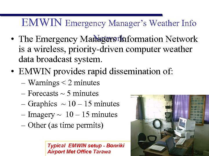 EMWIN Emergency Manager's Weather Info Network • The Emergency Managers Information Network is a