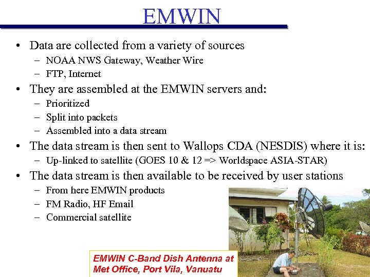EMWIN • Data are collected from a variety of sources – NOAA NWS Gateway,