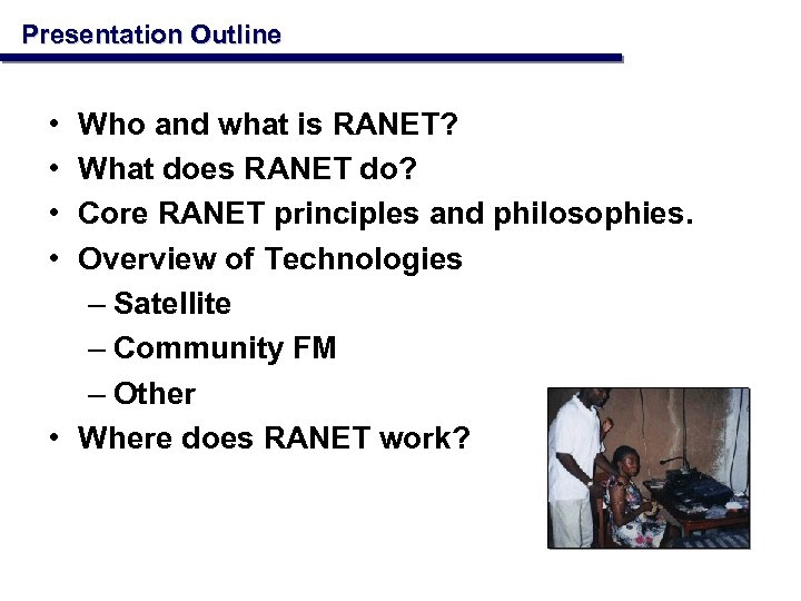 Presentation Outline • • Who and what is RANET? What does RANET do? Core