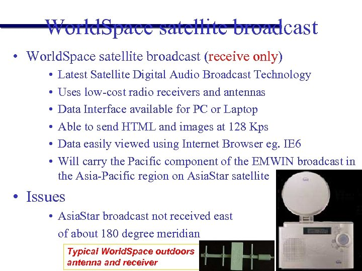 World. Space satellite broadcast • World. Space satellite broadcast (receive only) • • •