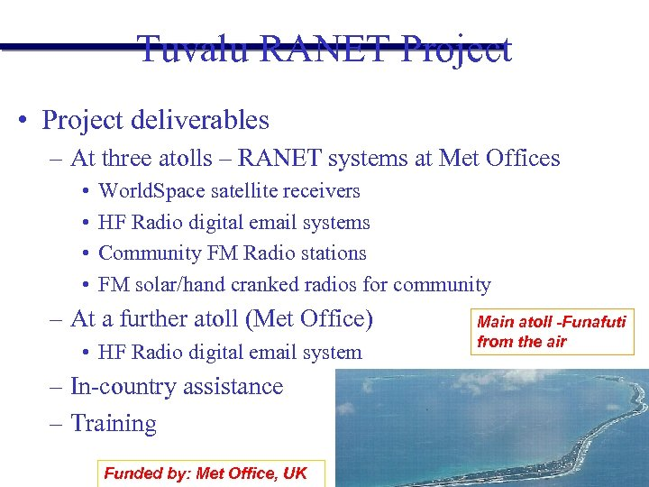 Tuvalu RANET Project • Project deliverables – At three atolls – RANET systems at