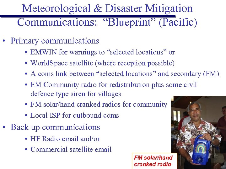 "Meteorological & Disaster Mitigation Communications: ""Blueprint"" (Pacific) • Primary communications • • EMWIN for"