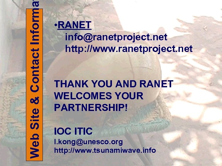 Web Site & Contact Informa • RANET info@ranetproject. net http: //www. ranetproject. net THANK