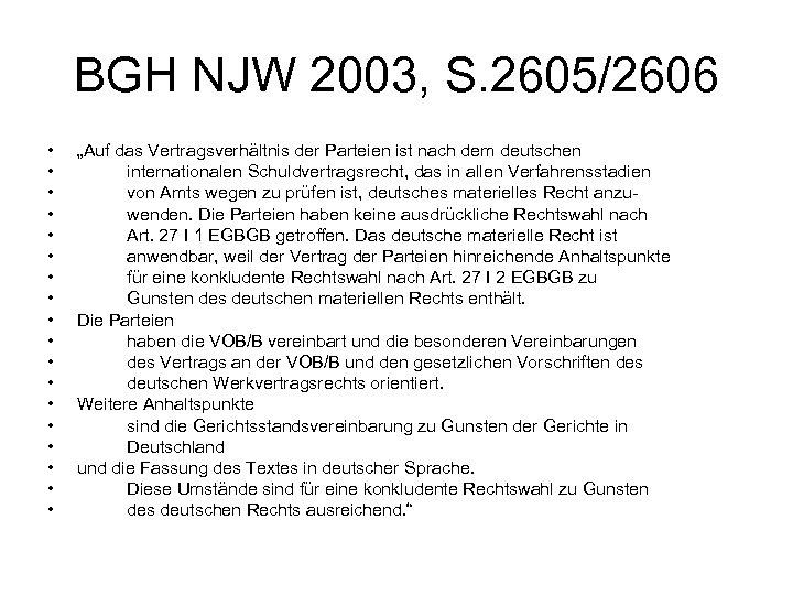 """BGH NJW 2003, S. 2605/2606 • • • • • """"Auf das Vertragsverhältnis der"""