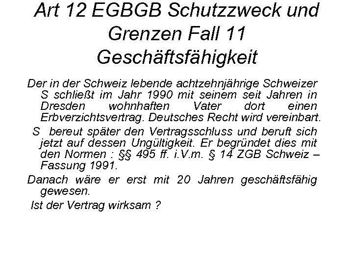 Art 12 EGBGB Schutzzweck und Grenzen Fall 11 Geschäftsfähigkeit Der in der Schweiz lebende