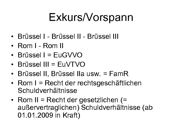 Exkurs/Vorspann • • • Brüssel I - Brüssel III Rom I - Rom II