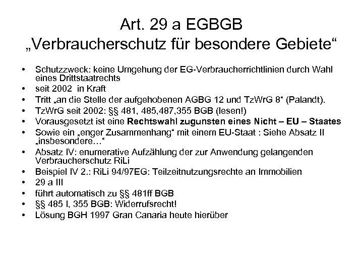 """Art. 29 a EGBGB """"Verbraucherschutz für besondere Gebiete"""" • • • Schutzzweck: keine Umgehung"""