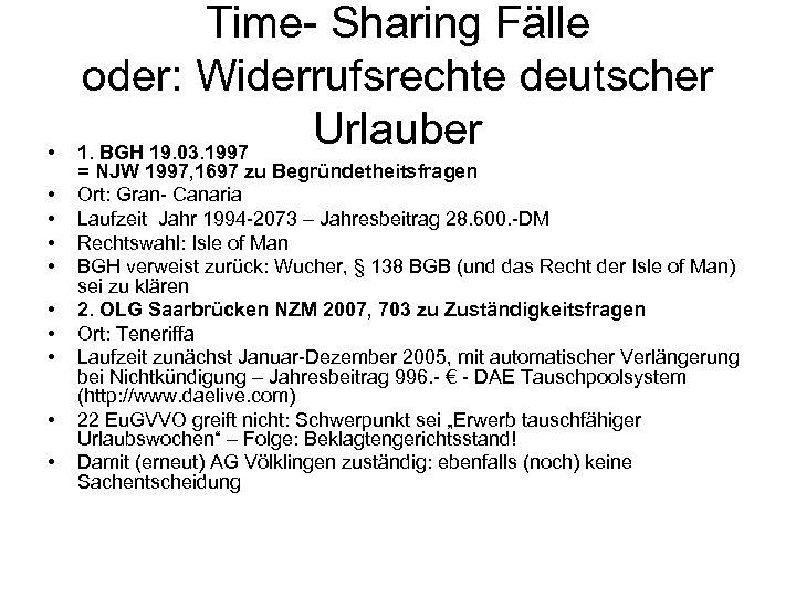 • • • Time- Sharing Fälle oder: Widerrufsrechte deutscher Urlauber 1. BGH 19.