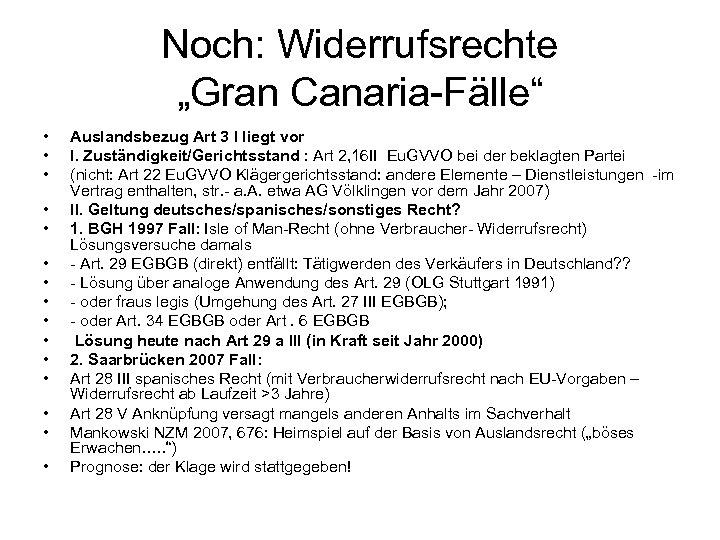 """Noch: Widerrufsrechte """"Gran Canaria-Fälle"""" • • • • Auslandsbezug Art 3 I liegt vor"""