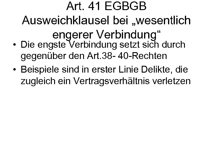 "Art. 41 EGBGB Ausweichklausel bei ""wesentlich engerer Verbindung"" • Die engste Verbindung setzt sich"